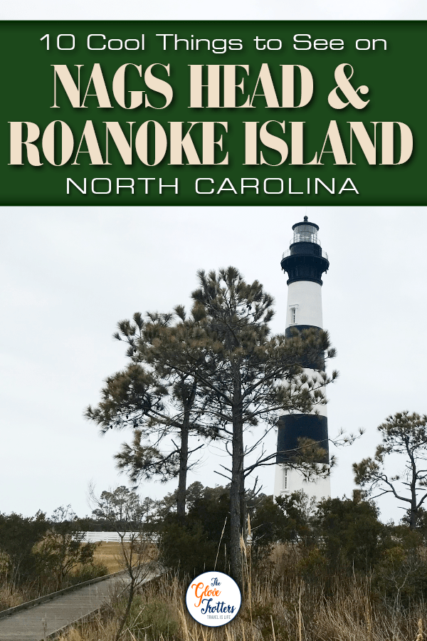10 Things On Nags Head Roanoke Island Nc The Glovetrotters Roanoke Island Roanoke Outer Banks Beach