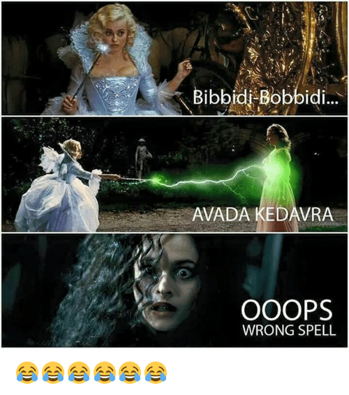 Bibbidi Bobbidi Avada Kedavra Ooops Wrong Spell 12278881 Png 500 566 Harry Potter Funny Harry Potter Puns Harry Potter Memes