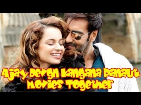 Ajay Devgn Kangana Ranaut Movies Together : Bollywood Films List