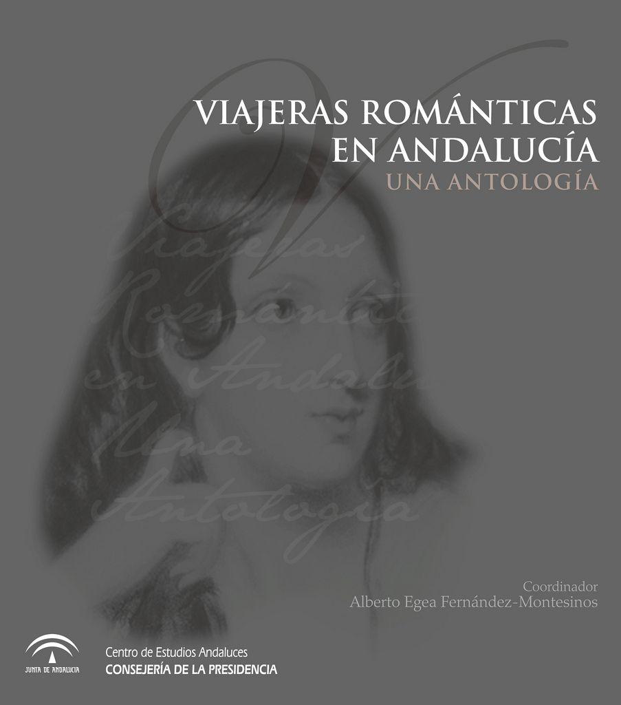 Viajeras románticas en Andalucía : una antología / coordinador Alberto Egea Fernández-Montesinos http://fama.us.es/record=b1991380~S16*spi