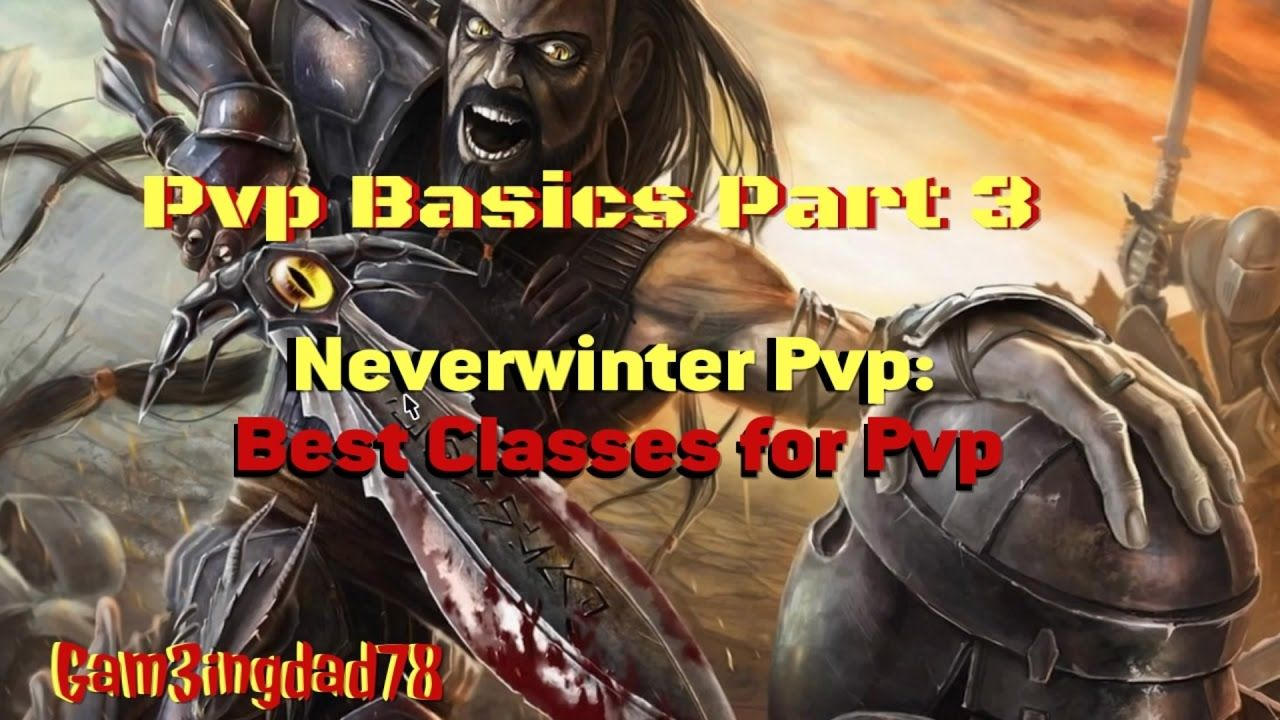 best pvp class neverwinter