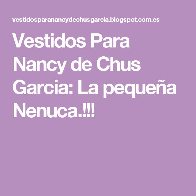 Vestidos Para Nancy de Chus Garcia: La pequeña Nenuca.!!!