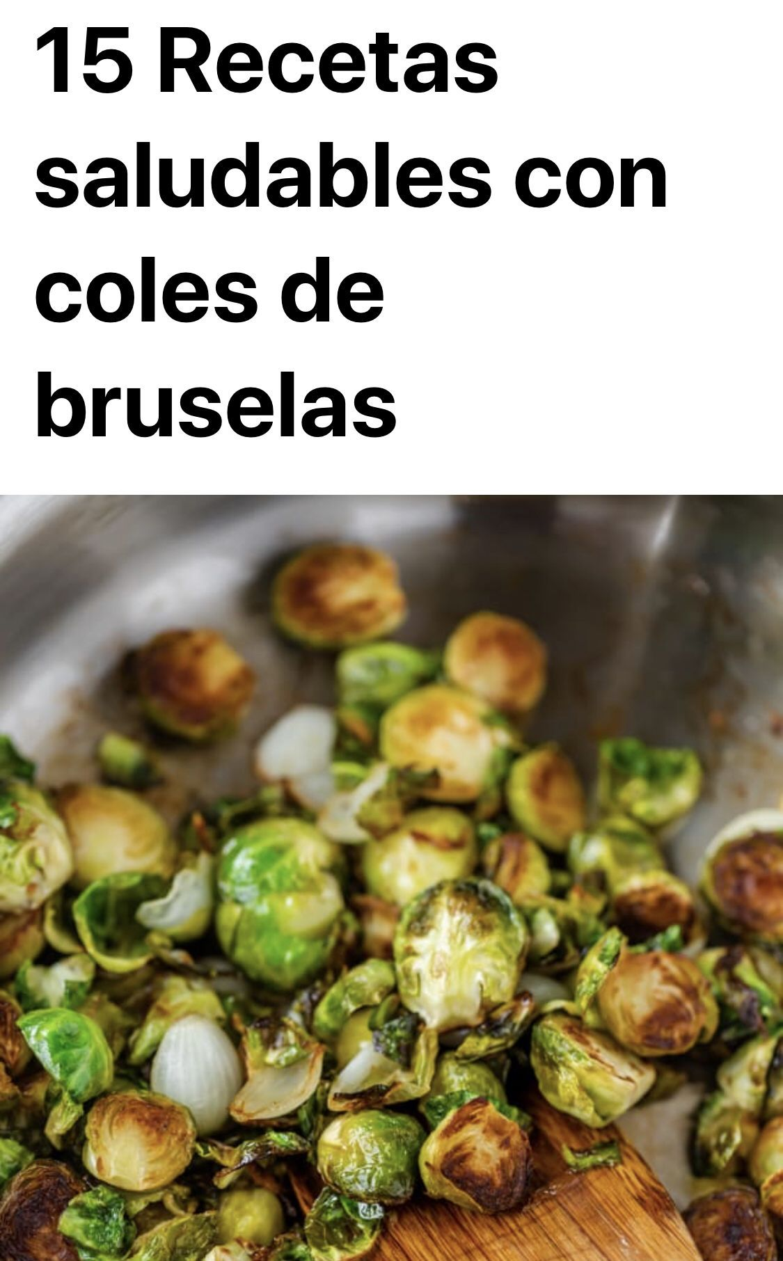 Sabroso 15 Recetas Saludables Con Coles De Bruselas Food Brussel Sprout Vegetables