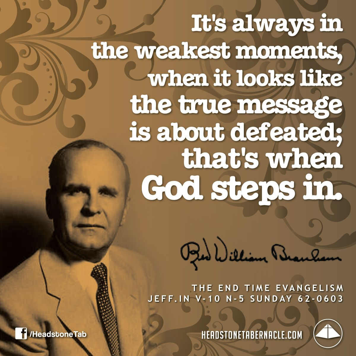 It S Always In The Weakest Moments When It Looks Like The True Message Is About Defeated That S When God Ste Bible Motivation Spiritual Quotes Message Quotes