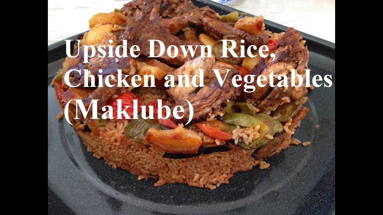 Upside Down Rice Chicken And Vegetables Iraqi Cuisine Maklobe