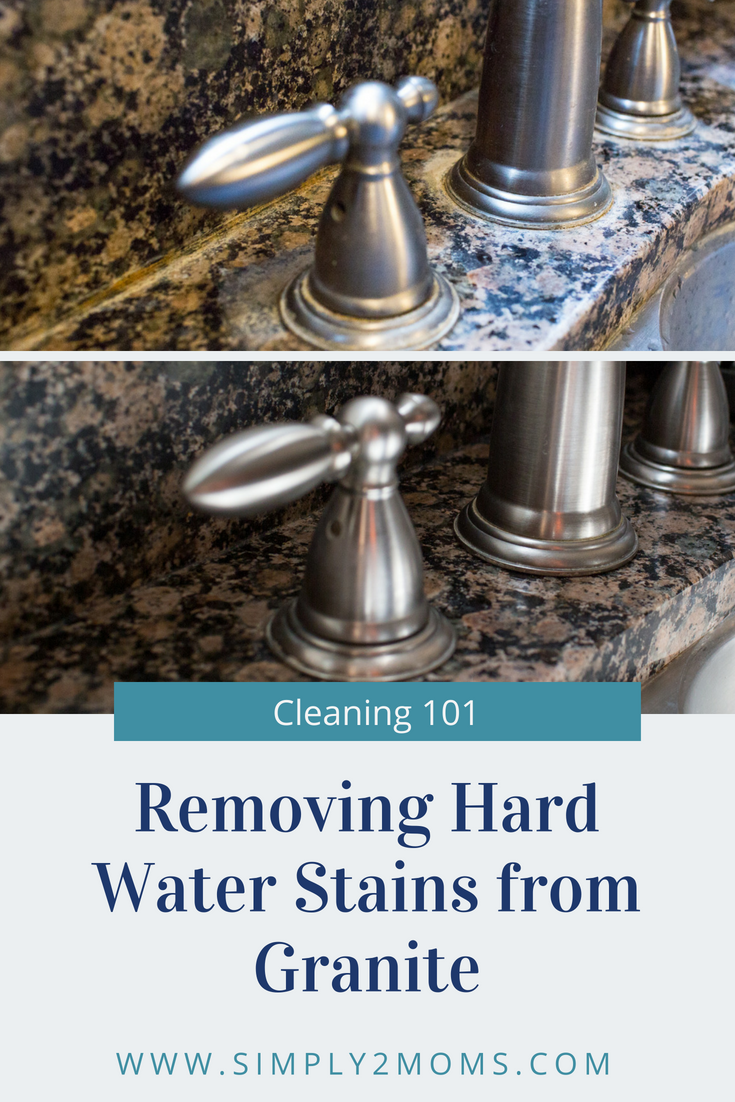 Removing Hard Water Stains From Granite Www Simply2moms A Simple Diy Hardwaterstains Cleaningtips Hardwater Mineraldeposits