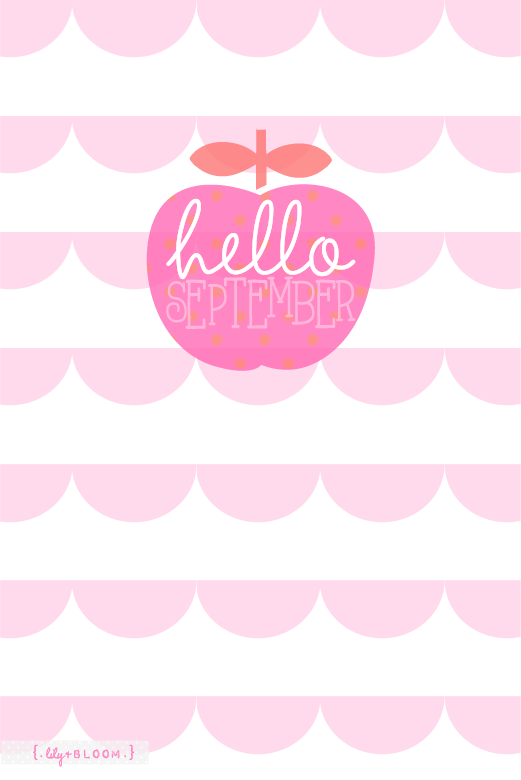 HEllo SEptembEr . { Saying A Goodbye To AUgust . U0026 . HEllo To