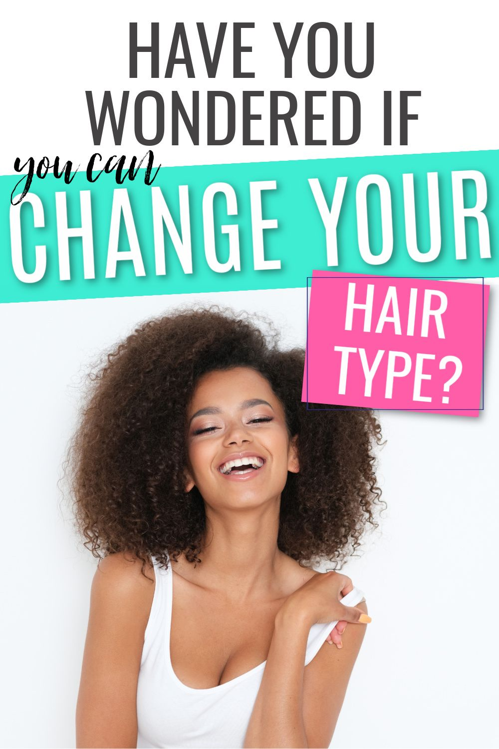 Can You Change Your Hair Type Natural Hair Styles Deep Conditioning Hair Deep Conditioning Natural Hair