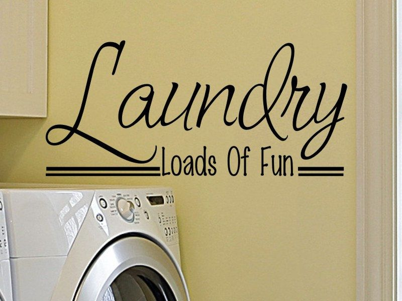 Laundry Room Wall Decal - Laundry Loads Of Fun - style 2 - Laundry ...