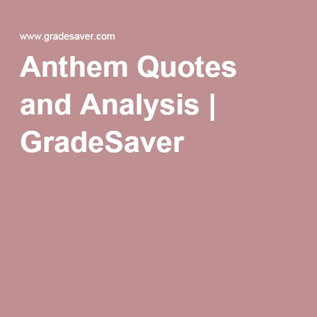 Anthem Quotes Anthem Quotes And Analysis  Gradesaver  Ela  Pinterest