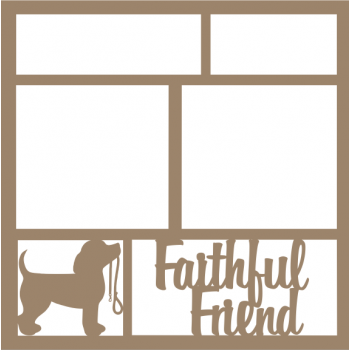 Faithful Friend -12 x 12 Laser Die Cut Scrapbook Overlay