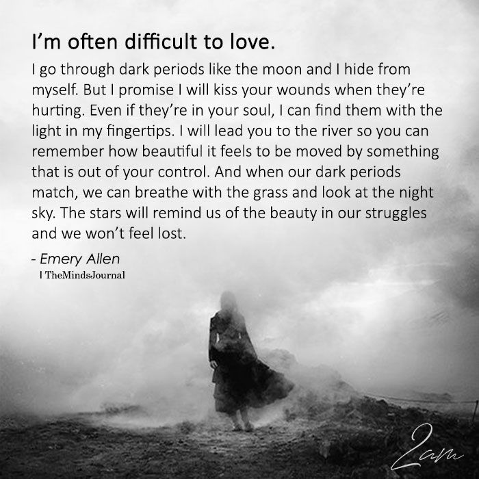 I M Often Difficult To Love Difficult Relationship Quotes Great Love Quotes Damaged Quotes
