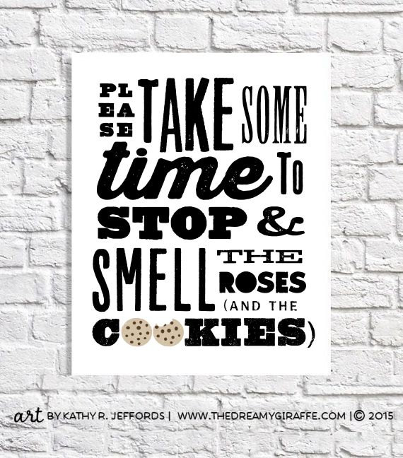 Take Time To Smell The Roses Quote: Please Take Some Time To Stop & Smell The Roses (and The
