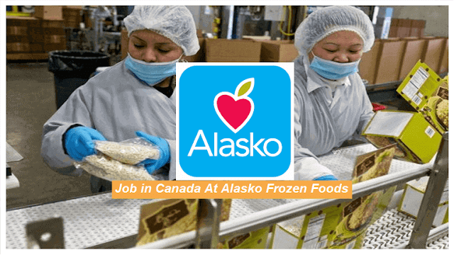 Search And Apply Job In Canada At Alasko Frozen Foods In 2020