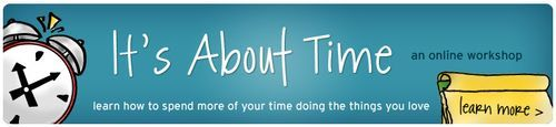 Ten Tips: Organizing your time. Add: number 11: Spend less time on Pinterest.haha.