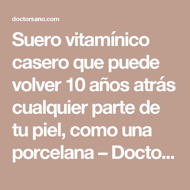 Suero vitamínico casero que puede volver 10 años atrás cualquier parte de tu piel, como una porcelana – Doctor Sano