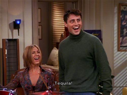 Tequila! Love this scene