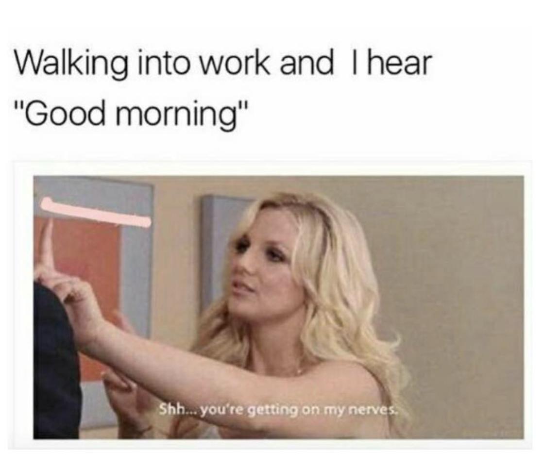 Funny Random Meme Dump Funny Good Morning Memes Morning Memes Work Memes