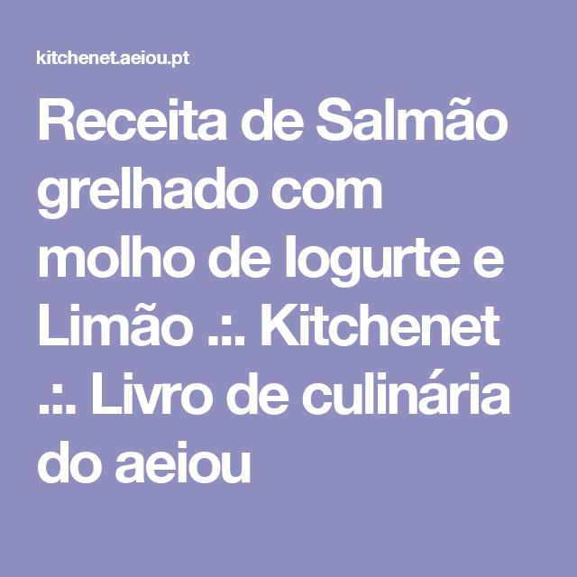 Receita de Salmão grelhado com molho de Iogurte e Limão .:. Kitchenet .:. Livro de culinária do aeiou