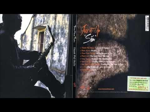 Thanh Phố Buồn Jazz It Up Sen Saxophone Trần Mạnh Tuấn Con Imagenes Musica Ensueno Temas