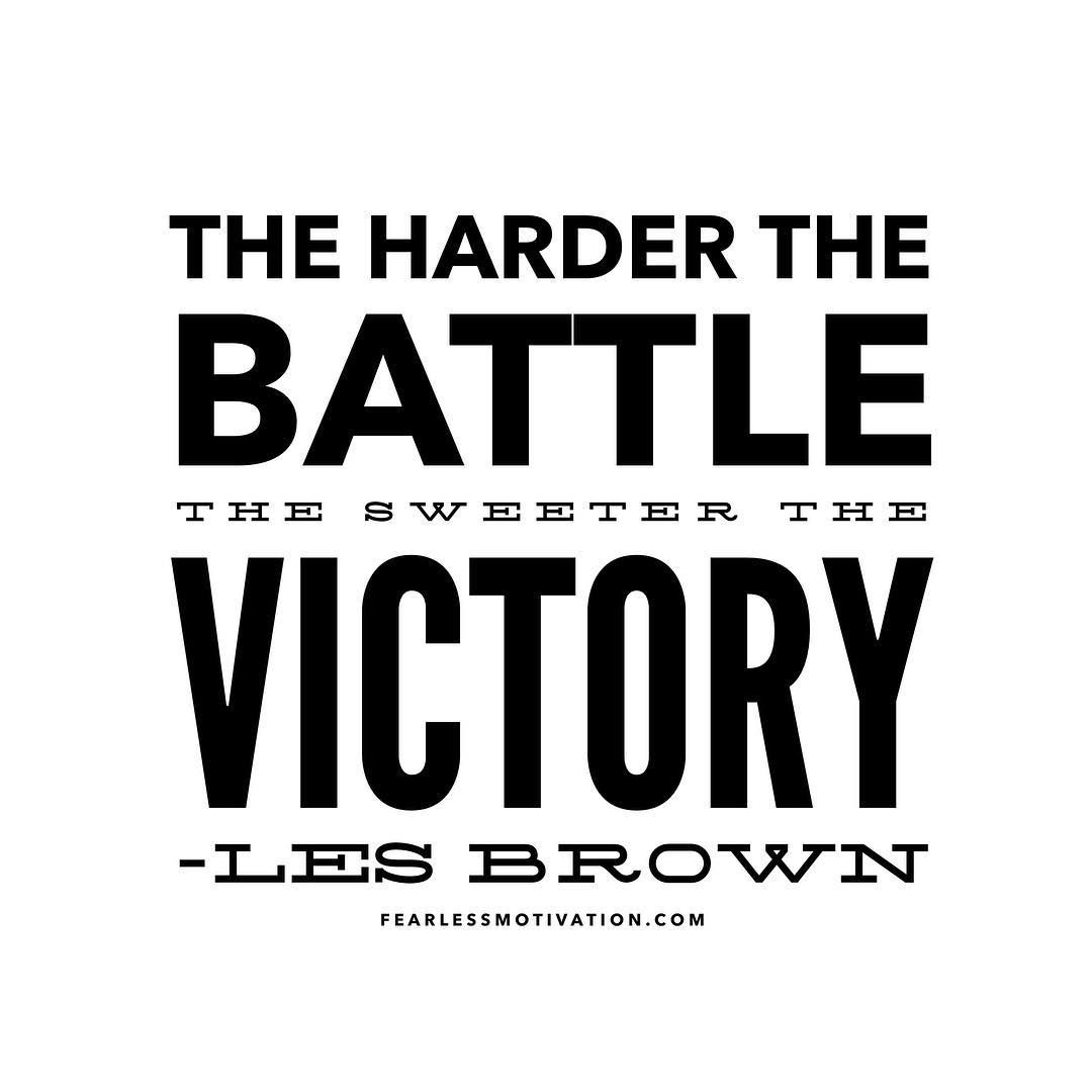 Motivational Quotes For Sports Teams: The Harder The Battle, The Sweeter The Victory.""
