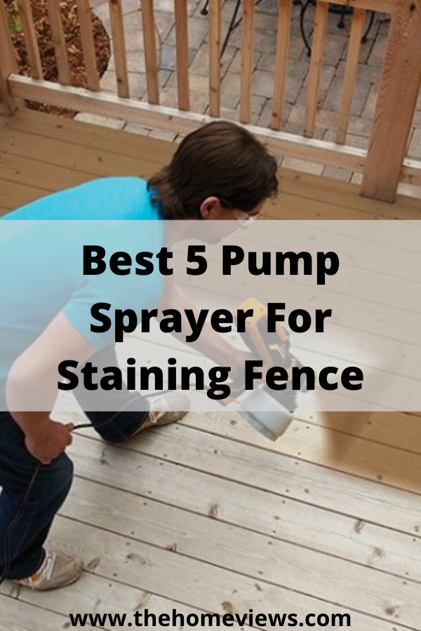 Top 5 Best Pump Sprayer For Staining Fence In 2020 Fence Stain Sprayers Stain