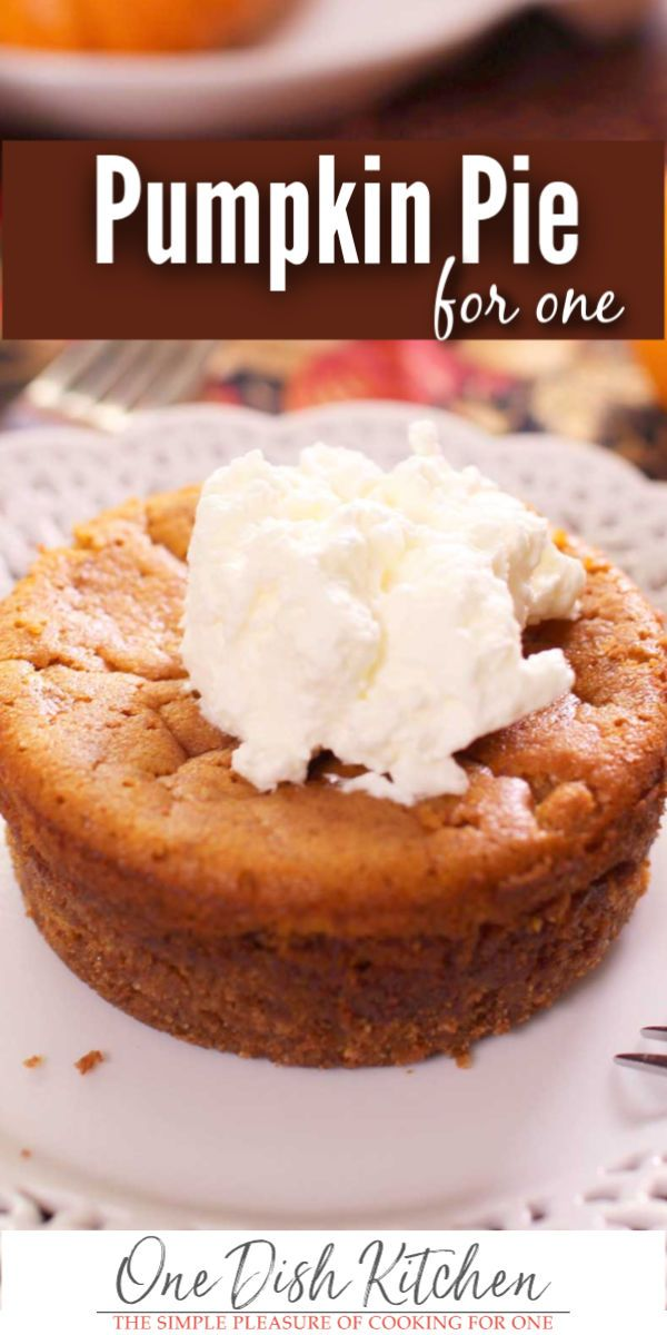How To Make Pumpkin Pie For One - All the wonderful flavors and ingredients you'll find in a traditional pumpkin pie recipe can be found in this perfectly rich and smooth single serving pumpkin pie!  | One Dish Kitchen | #pumpkinpie #singleserving #Thanksgiving #dessert #cookingforone #recipeforone #onedishkitchen #pumpkindesserts