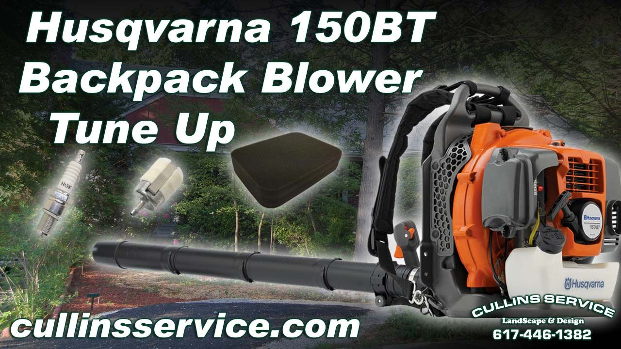 How To Diy Tune Up Backpack Leaf Blower 150bt Husqvarna By Cullins Service Cullins Service Landscaping Maintenance An With Images Backpack Blowers Leaf Blowers Husqvarna