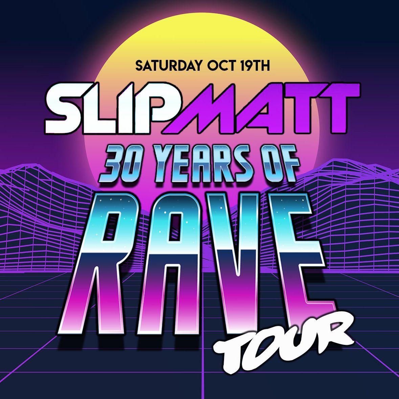 Oki Doki Slipmatt 30 Years Of Rave Tour 19th October 2019
