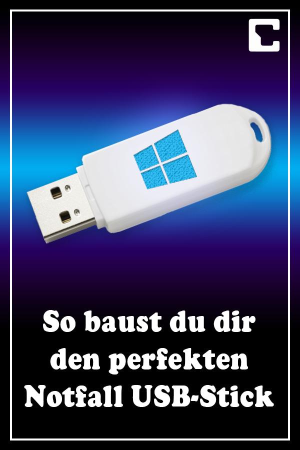 Windows Rettet Windows So Bauen Sie Sich Den Perfekten Notfall Usb Stick Usb Stick Usb Und Notfall