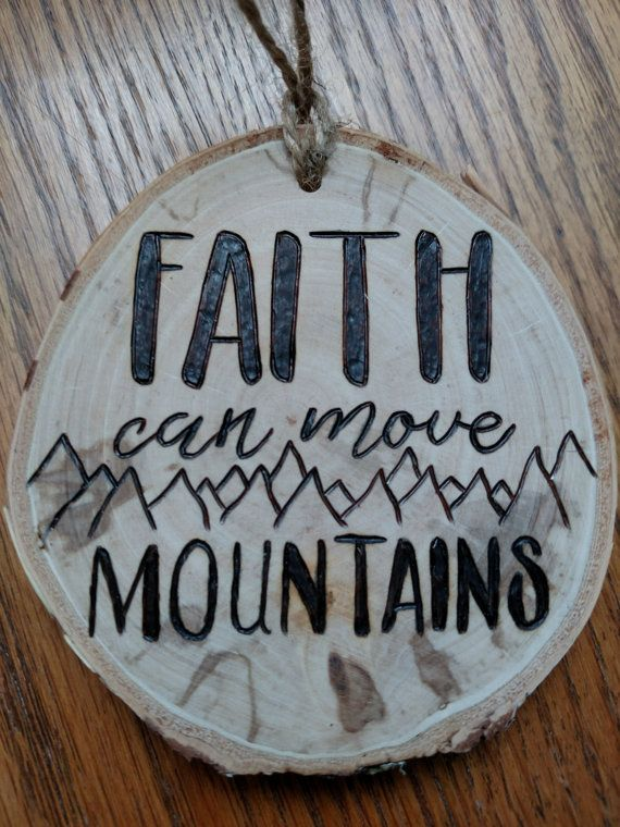 Faith Can Move Mountains Wood Burned By Burnwoodcreations