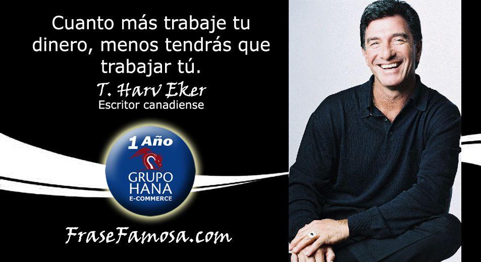 Frases de T. Harv Eker - Frases de Dinero - Frase Famosa
