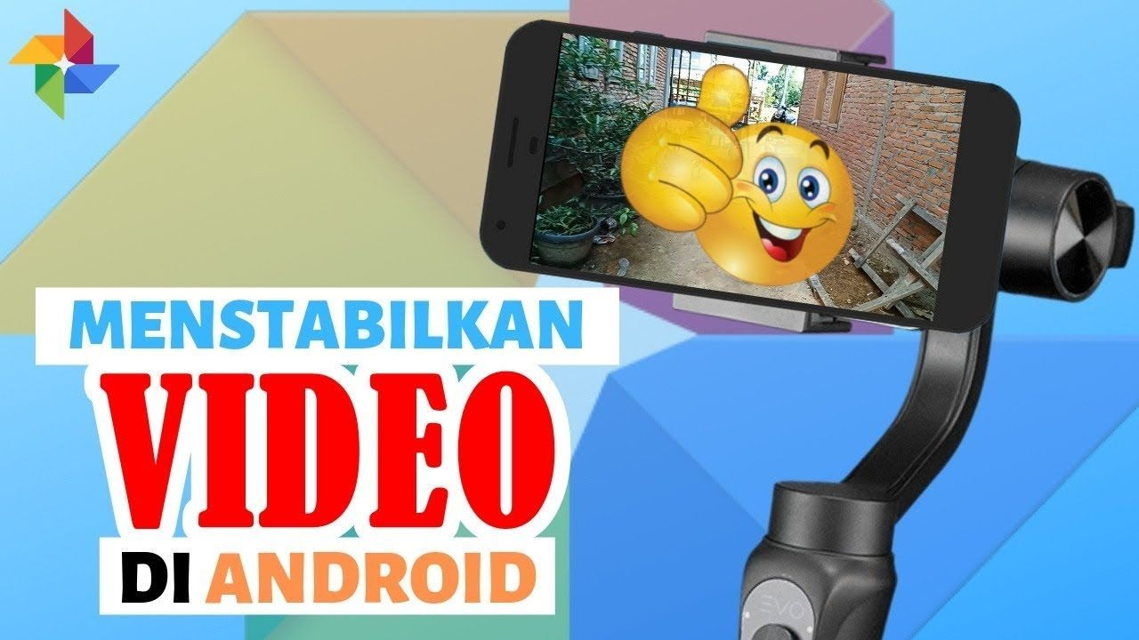 Cara Menstabilkan Video Di Android Video Android Science