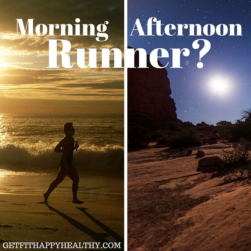 Do you run in the morning or evening?