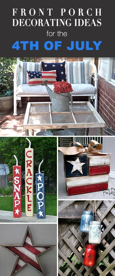 Front Porch Decorating Ideas For The 4th Of July Fourth Of July