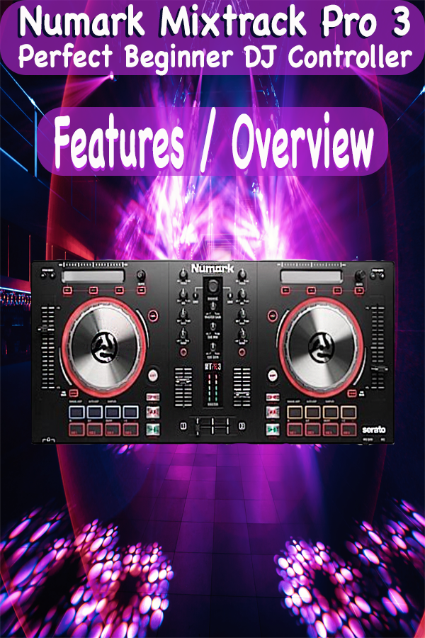 Numark Mixtrack Pro 3 Features Review | DJ Tips & Tricks