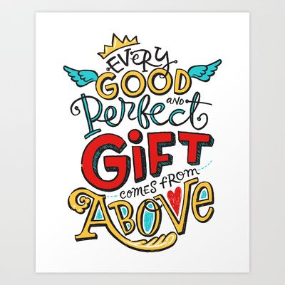 Every Good and Perfect Gift Comes from Above Art Print by LaLa Vowell - $18.00