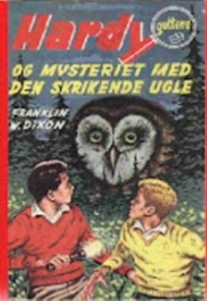 """""""Hardy-guttene og mysteriet med den skrikende ugle - Hardyguttene 41"""" av Franklin W Dixon"""