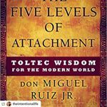Repost donmiguelruizjrGPRepostreposternotetag theintentionalife via GPRepostApp  theintentionalifeOFFERING Signed Copy of The Five Levels of Attachment by donmiguelruizjr English   Spanish Copy AvailableIndicate language in bidTop  English  top  Spanish bids will winBuilding on the principles found in his fathers bestselling book The Four Agreements don Miguel Ruiz Jr invites us to gauge how attached we are to our own point of view In The Five Levels of Attachment he will help you gain…