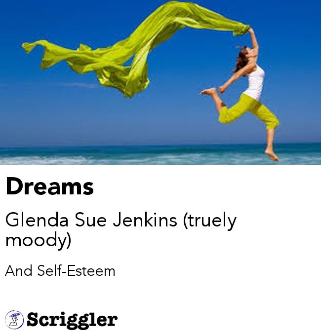Dreams by Glenda Sue Jenkins (truely moody) https://scriggler.com/detailPost/story/40266
