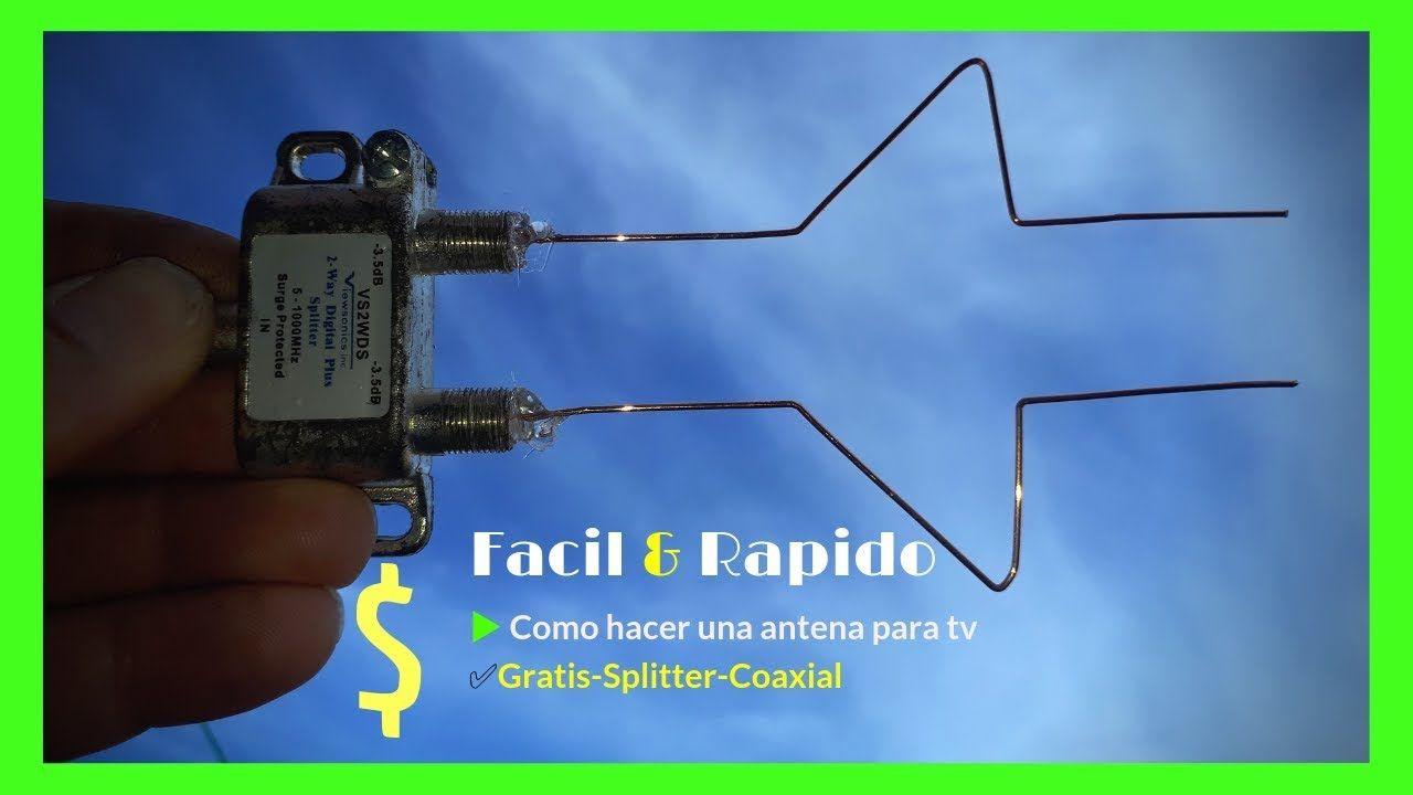 Facil Y Rapido Como Hacer Una Antena Para Tv Gratis Splitter