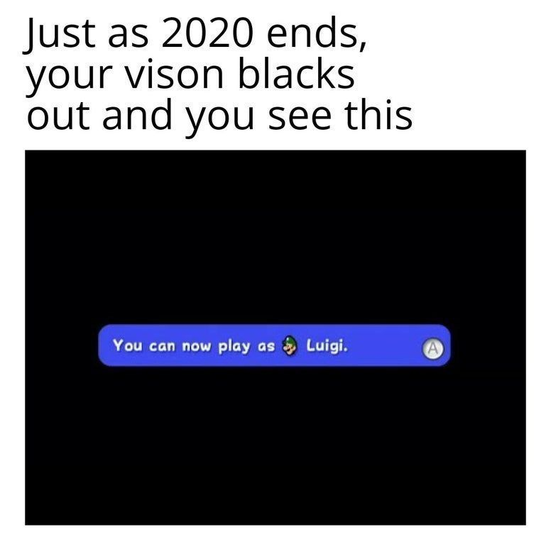 I M Not Looking Forward To 2021 Really Funny Memes Funny Gaming Memes Funny Relatable Memes