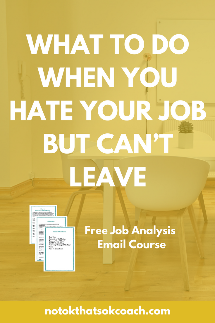 What To Do When You Hate Your Job But CanT Leave  Job Analysis