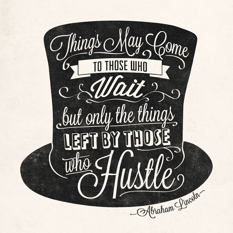 May Motivation To Hustle Quotes The Super Organizer Universe Unique Hustle Quotes