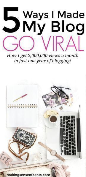 5 Ways I Made My Blog Go Viral - 2,000,000 Views A Month In One Year!