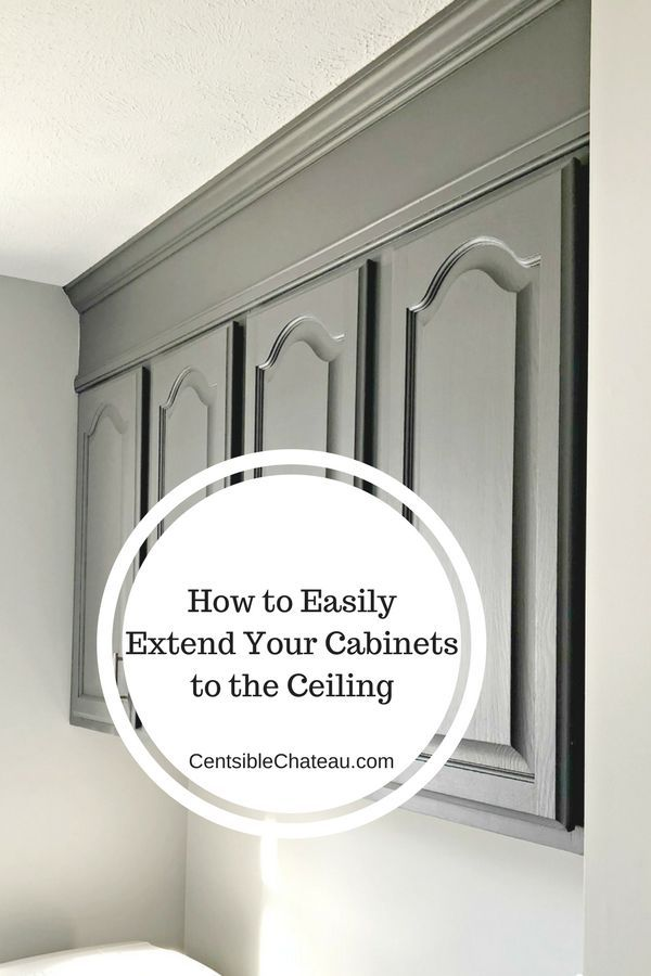 How To Extend Your Cabinets To The Ceiling In Under An ...