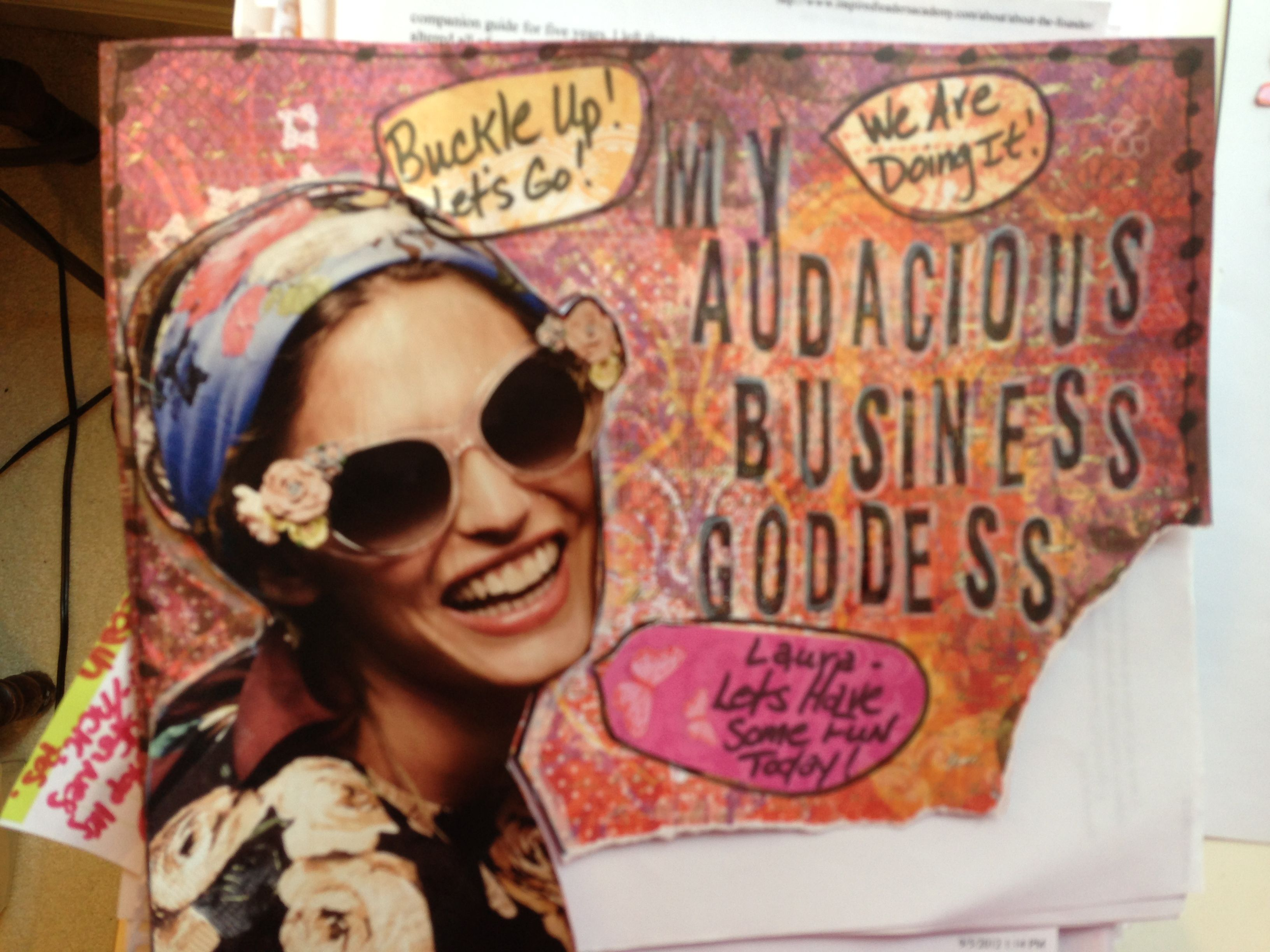What does your Audacious Business Goddess say to you in those grounded, wise moments?  What are her whispers?  What does she fiercely stand for?    These are powerful creative tools for your life & biz!  You'll create more of this in 2014 in the Courageous Creativity in Biz Mastermind.    www.JoyfulBusiness.com