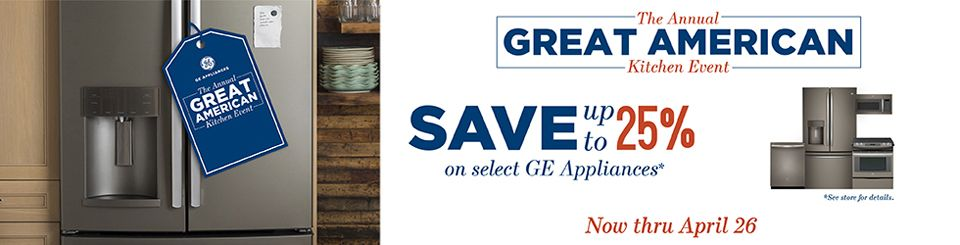 Ge The Great American Kitchen Event Rebates Closeout Specials Ge Home Kitchen Appliances Sale American Kitchen Greatful Kitchen