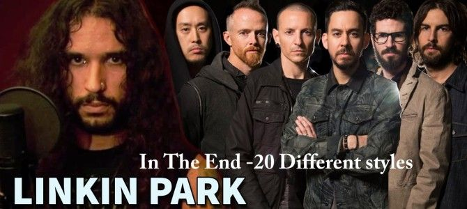 Linkin Park – In The End In 20 Different  Style