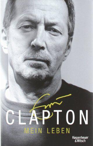 Mein Leben von Eric Clapton, http://www.amazon.de/